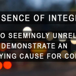 The Absence of Integrity: How Two Seemingly Unrelated Events Demonstrate an Underlying Cause for Concern